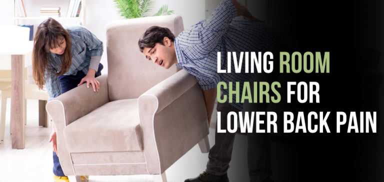 Living Room Chairs for Lower Back Pain
