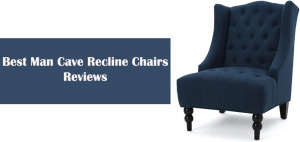 Best Man Cave Recline Chairs Reviews