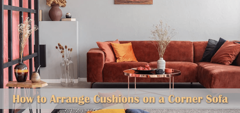 How to Arrange Cushions on a Corner Sofa
