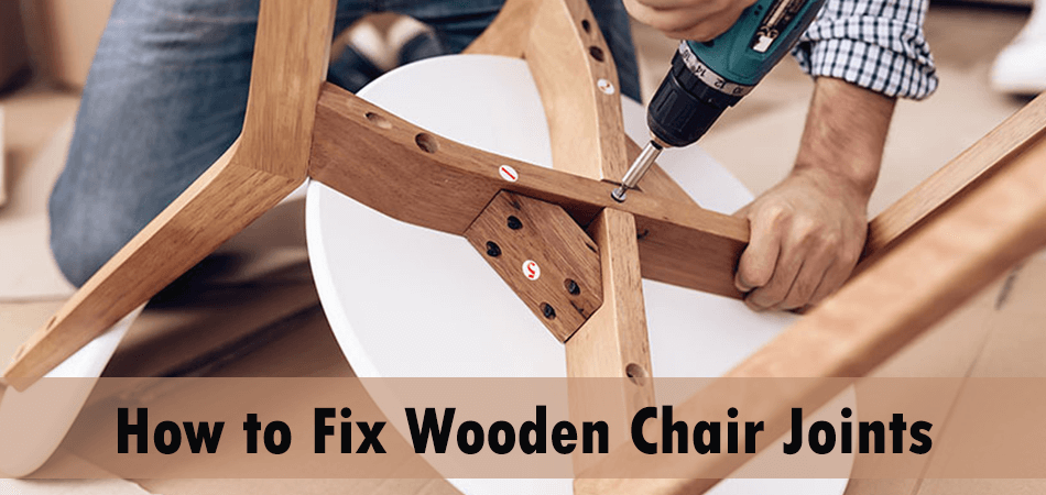 How to Fix Wooden Chair Joints